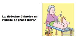 La médecine Chinoise un remède de grand-mère?