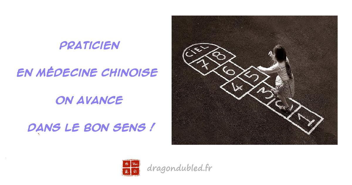 Praticien en médecine chinoise – on avance dans le bon sens !
