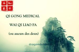 QI GONG MEDICAL ou WAI QI LIAO FA (ou aucun des deux)?