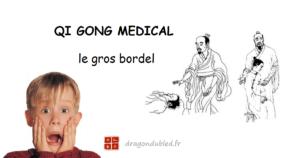 Qi Gong médical: un gros bordel !