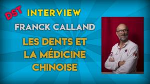 LES DENTS ET LA MEDECINE CHINOISE: L'INTERVIEW