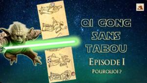 Le Qi Gong sans tabou : épisode 1 – pourquoi ?